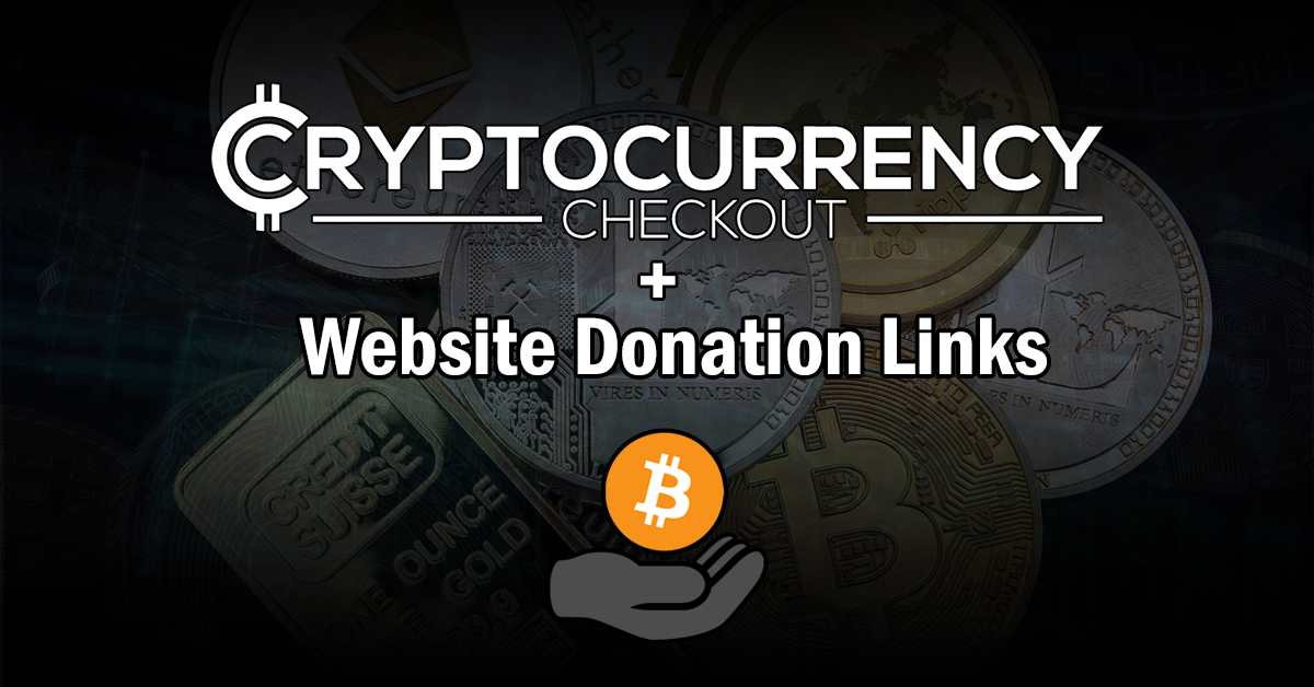 Accept Cryptocurrency as donations on your website.